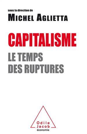 Capitalisme : le temps des ruptures