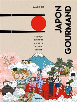 Japon gourmand : voyage culinaire au pays du Soleil-Levant