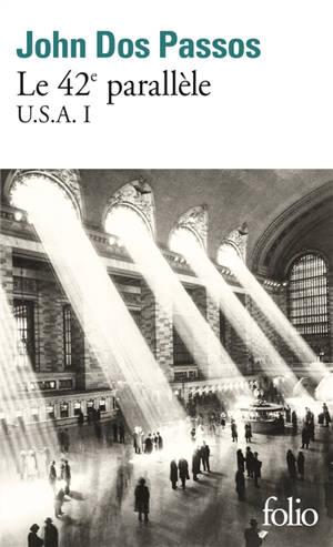 USA. Volume 1, Le 42e parallèle