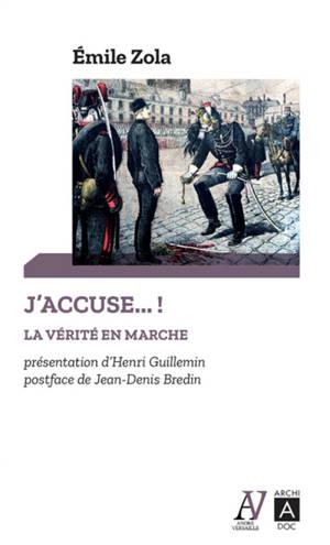 J'accuse... ! : la vérité en marche : et autres textes sur l'affaire Dreyfus
