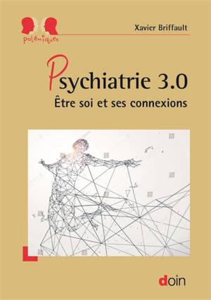 Psychiatrie 3.0 : être soi et ses connexions