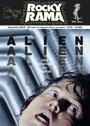 Rockyrama : saison 7. n° 3, Alien : aux sources du mythe