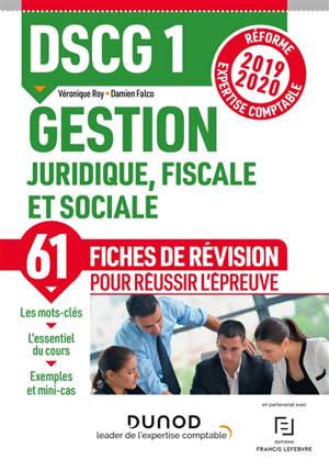 DSCG 1, gestion juridique, fiscale et sociale : 61 fiches de révision pour réussir l'épreuve : réforme expertise comptable 2019-2020