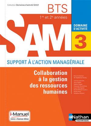 Collaboration à la gestion des ressources humaines BTS 1re et 2e années SAM, support à l'action managériale : domaine d'activité 3 : nouveau référentiel