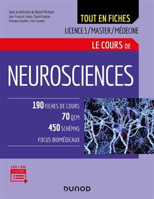 Le cours de neurosciences : tout en fiches : licence 3, master, médecine