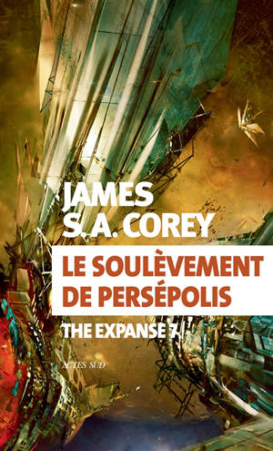 The expanse. Volume 7, Le soulèvement de Persépolis
