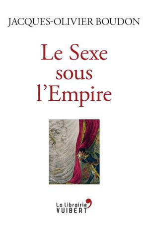Le sexe sous l'Empire : 1799-1815