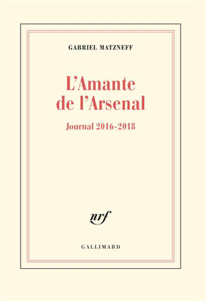 L'amante de l'arsenal : journal 2016-2018