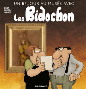 Un jour au musée avec les Bidochon. Volume 6, Un 6e jour au musée avec les Bidochon