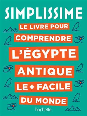 Simplissime : le livre pour comprendre l'Egypte antique le + facile du monde