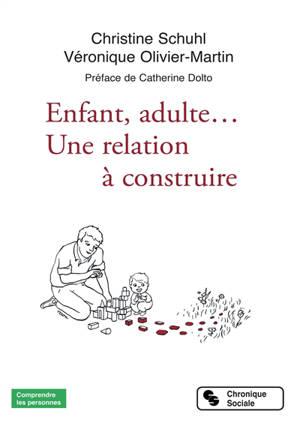 Enfant, adulte... : une relation à construire