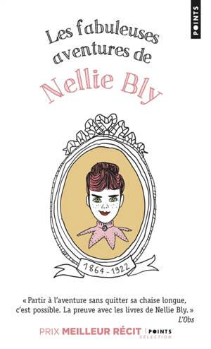 Les fabuleuses aventures de Nellie Bly