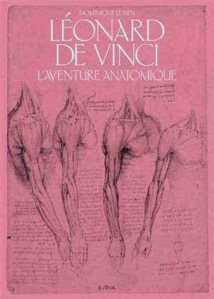 Léonard de Vinci : l'aventure anatomique