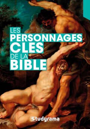 Les personnages clés de la Bible