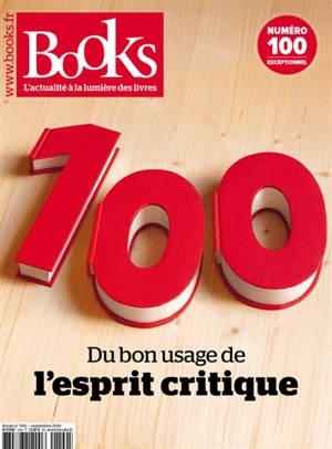 Books. n° 100, Du bon usage de l'esprit critique