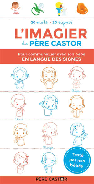 L'imagier du Père Castor : pour communiquer avec son bébé en langue des signes : 20 mots, 20 signes