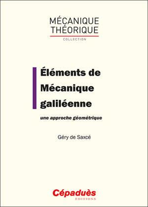 Elements de mécanique galiléenne : une approche géométrique