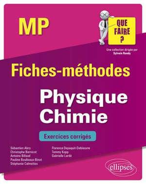 Physique chimie MP : fiches-méthodes : exercices corrigés