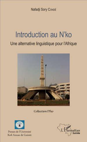 Introduction au n'ko : une alternative linguistique pour l'Afrique