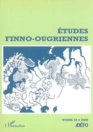 Etudes finno-ougriennes. n° 34, Année 2002