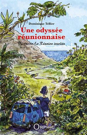 Une odyssée réunionnaise : découvrir La Réunion insolite