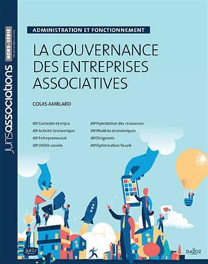 La gouvernance des entreprises associatives : administration et fonctionnement