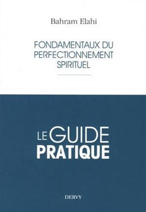 Fondamentaux du perfectionnement spirituel : le guide pratique