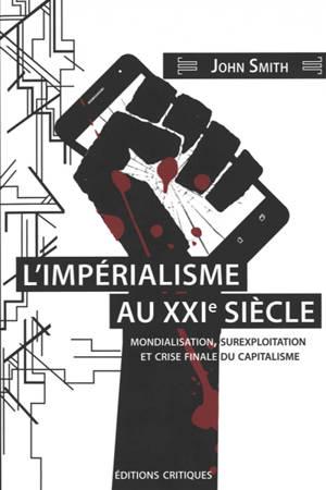 L'impérialisme au XXIe siècle : mondialisation, surexploitation et crise finale du capitalisme