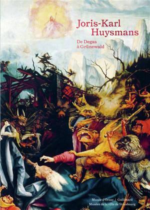 Joris-Karl Huysmans : de Degas à Grünewald : exposition, Paris, Musée d'Orsay, du 2 décembre 2019 au 3 mars 2020