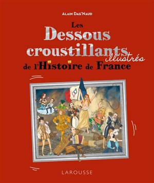 Les dessous croustillants illustrés de l'histoire de France