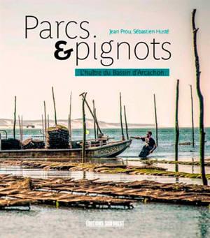 Parcs & pignots : l'huître du bassin d'Arcachon