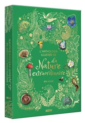 L'anthologie illustrée de la nature extraordinaire