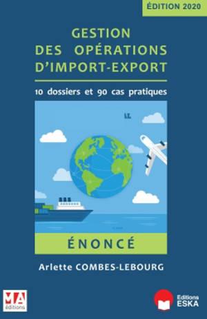 Gestion des opérations d'import-export : 10 dossiers et 90 cas pratiques : énoncé
