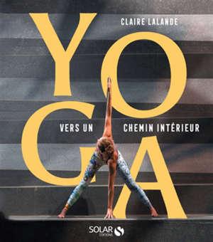 Yoga, vers un chemin intérieur
