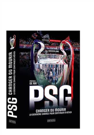 PSG : changer ou mourir : la dernière chance pour continuer à rêver