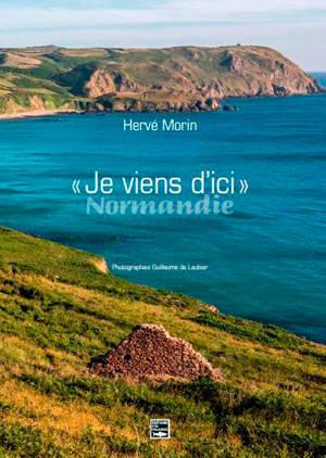 Je viens d'ici : Normandie