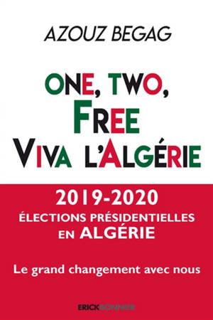 One, two, free, viva l'Algérie : les Algériens de la diaspora au service du hirak dans leur pays d'origine : manifeste politique