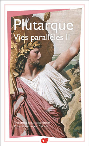 Vies parallèles. Volume 2, Vie de Démosthène, Vie de Cicéron, Vie de Thésée, Vie de Romulus, Vie de Dion, Vie de Brtus, Vie d'Artaxerxès