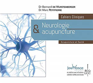 Neurologie & acupuncture : cahiers cliniques