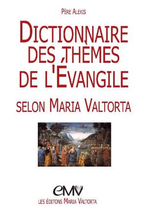 Dictionnaire des thèmes de l'Evangile selon Maria Valtorta