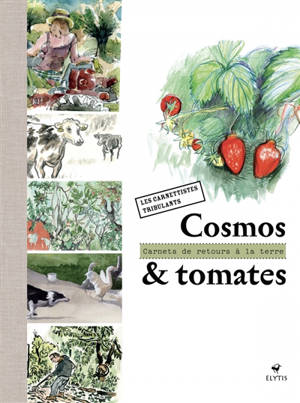 Cosmos & tomate : carnets de retour à la terre