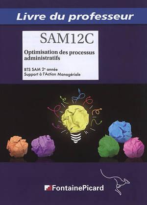 Optimisation des processus administratifs : BTS SAM, support à l'action managériale, 2e année : livre du professeur