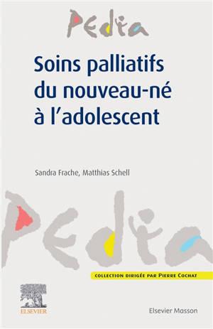 Soins palliatifs du nouveau-né à l'adolescent