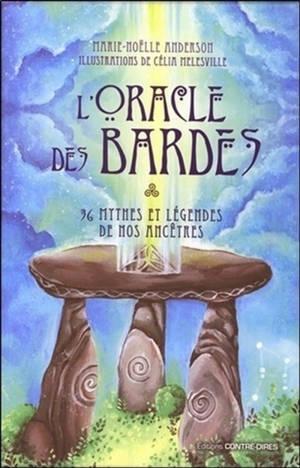 L'oracle des bardes : 36 mythes et légendes de nos ancêtres