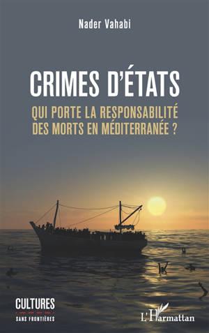 Crimes d'Etats : qui porte la responsabilité des morts en Méditerranée ?