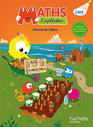 Maths explicites CM2 : manuel de l'élève