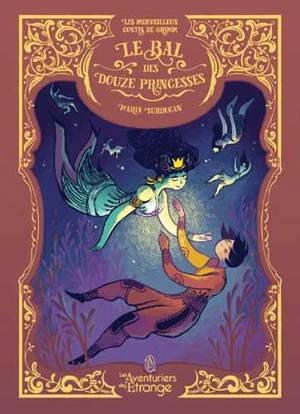 Les merveilleux contes de Grimm. Volume 2, Le bal des douze princesses