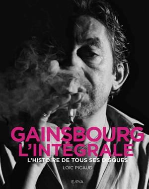 Gainsbourg, l'intégrale : l'histoire de tous ses disques