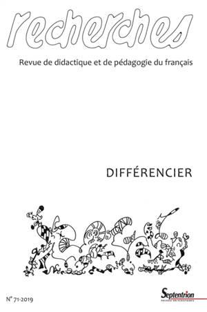 Recherches : revue de didactique et de pédagogie du français. n° 71, Différencier