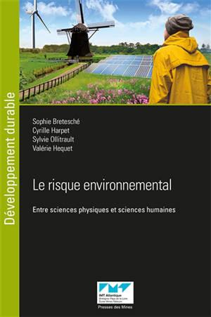 Le risque environnemental : entre sciences physiques et sciences humaines